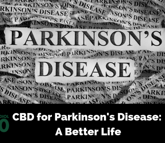 CBD for Parkinson's Disease: A Better Life