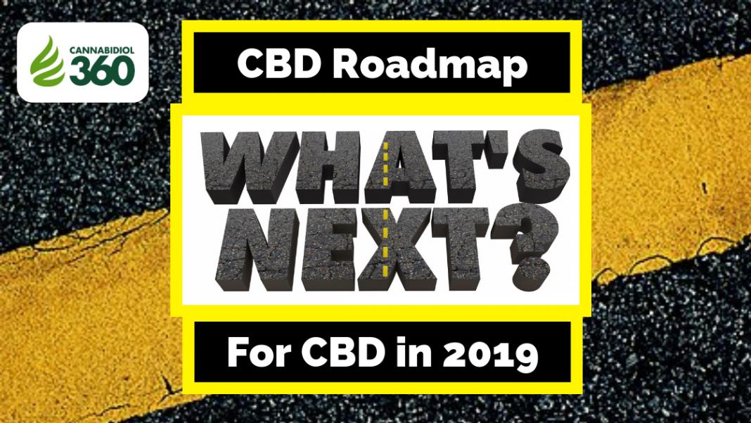 CBD Roadmap: Whats Next for CBD in 2019?