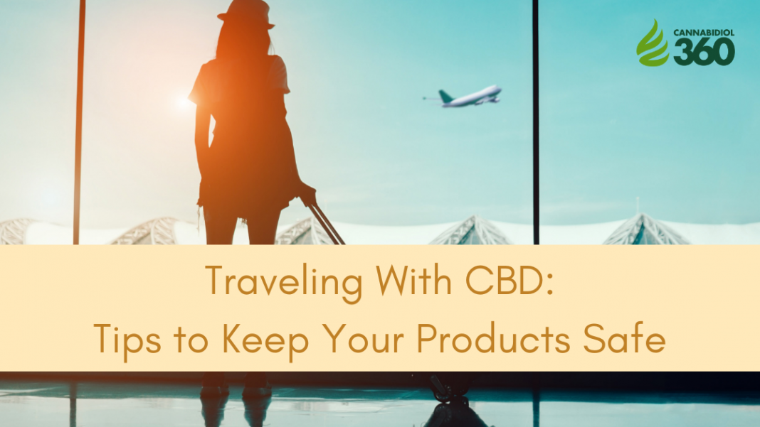 Traveling With CBD: Tips to Keep Your Products Safe
