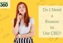 Do I Need a Reason to Use CBD?